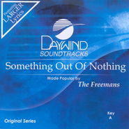 Something Out Of Nothing, Accompaniment CD        -              By: The Freemans