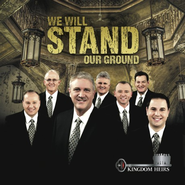 We Will Stand Our Ground   -     By: The Kingdom Heirs