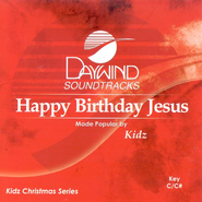 Happy Birthday Jesus, Accompaniment CD   -     By: Kidz