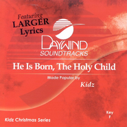 He Is Born, The Holy Child, Accompaniment CD   -     By: Kidz