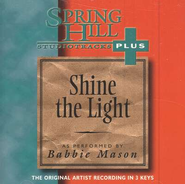 Shine The Light, Accompaniment CD   -     By: Babbie Mason