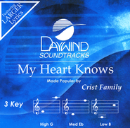 My Heart Knows   -     By: The Crist Family