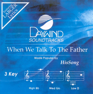 When We Talk To The Father, Accompaniment CD   -     By: Hissong
