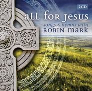 All For Jesus: Songs & Hymns with Robin Mark, 2 CDs   -     By: Robin Mark
