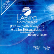 (I'll Sing With You Again) At The Resurrection, Accompaniment CD   -     By: Ronny Hinson