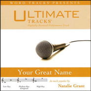 Your Great Name - Medium Key Performance Track w/ Background Vocals  [Music Download] -     By: Natalie Grant