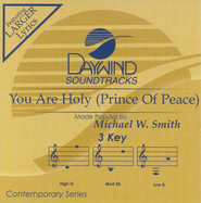 You Are Holy (Prince of Peace), Accompaniment CD   -     By: Michael W. Smith