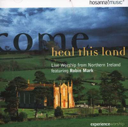 Come Heal This Land CD   -              By: Robin Mark
