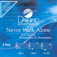 Never Walk Alone, Accompaniment CD   -     By: Brian Free & Assurance