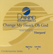 Change My Heart Oh God, Accompaniment CD   -     By: Vineyard Music