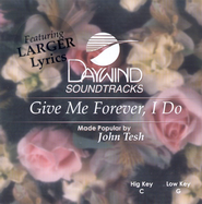 Give Me Forever, I Do, Accompaniment CD    -     By: John Tesh