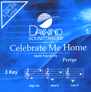 Celebrate Me Home, Accompaniment CD   -     By: The Perrys