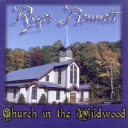 Church In The Wildwood CD   -              By: Roger Bennett