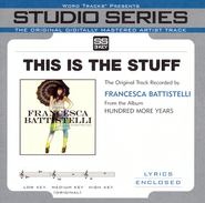 This Is The Stuff - Medium Key Track without BGVs  [Music Download] -              By: Francesca Battistelli
