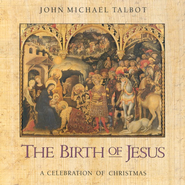 The Birth Of Jesus CD   -              By: John Michael Talbot