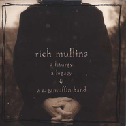 A Liturgy, a Legacy, and a Ragamuffin Band, Compact Disc [CD]  -     By: Rich Mullins