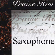 Praise Him: Saxophone CD   -
