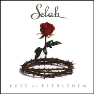 Rose of Bethlehem CD  -              By: Selah