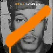 The Good Life   -              By: Trip Lee