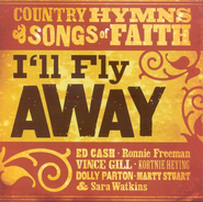 I'll Fly Away: Country Hymns & Songs of Faith CD   -