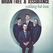 Nothing But Love   -              By: Brian Free & Assurance