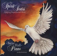 The Spirit Soars, Compact Disc [CD]   -              By: Steve Hall