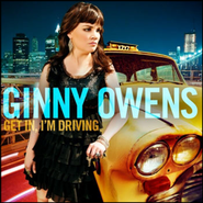 Get In I'm Driving   -              By: Ginny Owens