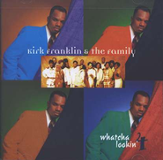 Whatcha Lookin' 4  [Music Download] -     By: The Kirk Franklin Family