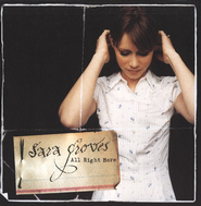 All Right Here CD   -     By: Sara Groves