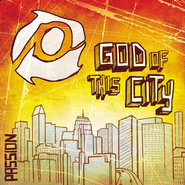 God Of This City CD   -     By: Passion
