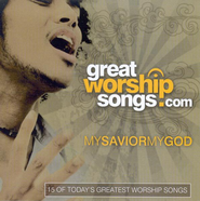 Great Worship Songs: My Savior, My God CD   -