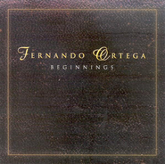 Beginnings 2 CDs   -     By: Fernando Ortega