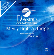 Mercy Built A Bridge, Accompaniment CD   -              By: The Hinsons
