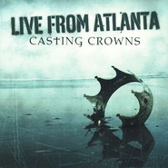 Live From Atlanta, CD/DVD   -     By: Casting Crowns