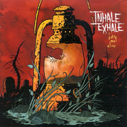 Bury Me Alive CD   -     By: Inhale Exhale