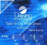 Take It Up With Jesus   -              By: Mark Lowry