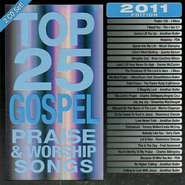 Top 25 Gospel Praise & Worship Songs 2011 Edition, 2 CDs   -