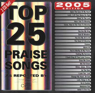 Top 25 Praise Songs: 2005 Edition CD   -     By: Various Artists