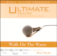 Walk On The Water - Low Key Performance Track W/ Background Vocals  [Music Download] -     By: Britt Nicole