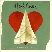 Crazy Love CD   -     By: Hawk Nelson