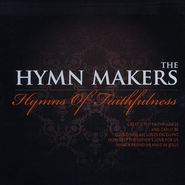 The Hymn Makers: Hymns of Faithfulness   -