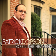 Open the Heavens CD  -              By: Patrick Dopson