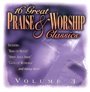 16 Great Praise & Worship Classics, Volume 3 CD   -