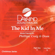 The Kid in Me, Accompaniment CD   -     By: Phillips Craig & Dean