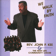 We Walk By Faith CD   -     By: John P. Kee