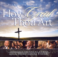 How Great Thou Art (How Great Thou Art Album Version)  [Music Download] -     By: Bill Gaither, Gloria Gaither, Homecoming Friends