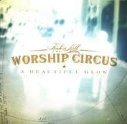 A Beautiful Glow CD   -     By: Rock 'n' Roll Worship Circus