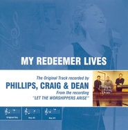 My Redeemer Lives, Accompaniment CD   -     By: Phillips Craig & Dean