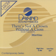 There's Not A Crown Without A Cross, Accompaniment CD   -     By: The Martins