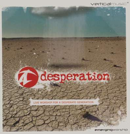 Desperation: Live Worship for a Desperate Generation, Compact Disc [CD]  -     By: Vertical Music